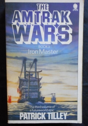 Amtrak Wars 3  Iron Master