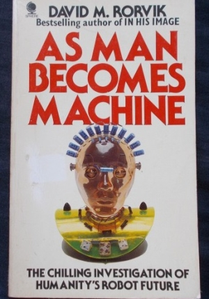As Man Becomes Machine