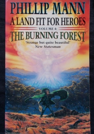 Burning Forest Vol4 Land Fit For Heroes Phillip Mann