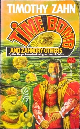 Time Bomb And Zahndry Others Timothy Zahn Cosmic Cauldron Books
