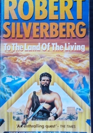 To The Land Of The Living Silverberg