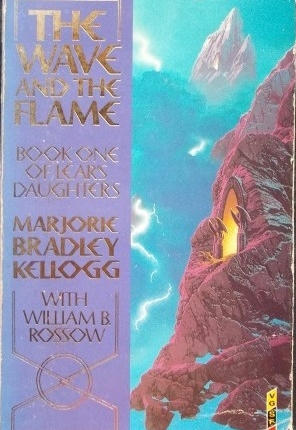 Wave And The Flame Book One Of Lears Daughters Marjorie Bradley Kellogg William B Rossow